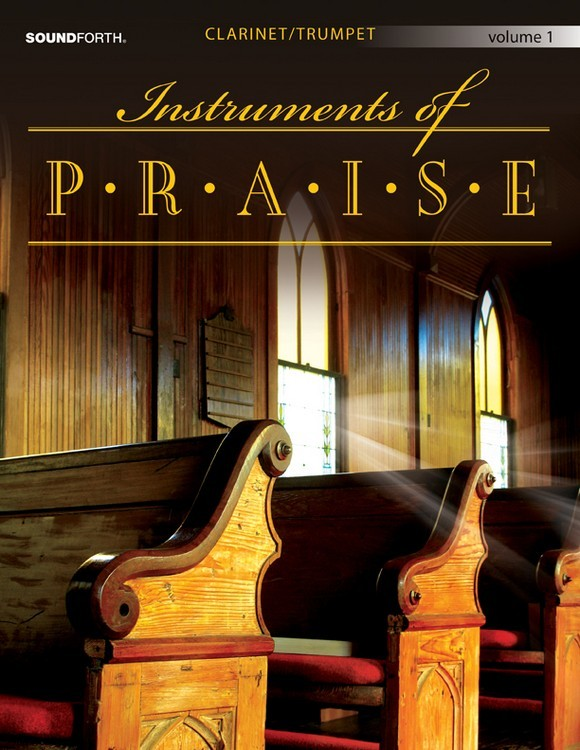 Instruments of Praise, Vol. 1: Clarinet/Trumpet - Score and insert