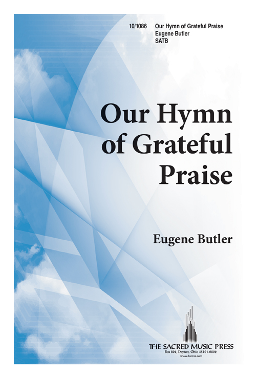 Our Hymn of Grateful Praise