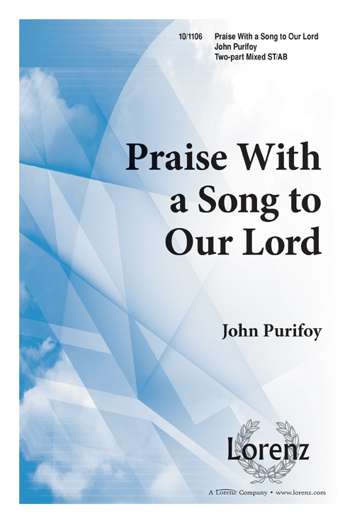Praise With a Song to Our Lord