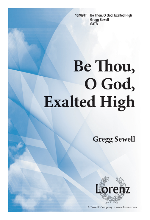 Be Thou, O God, Exalted High