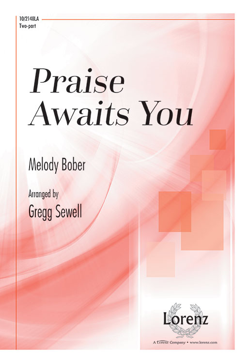 Praise Awaits You