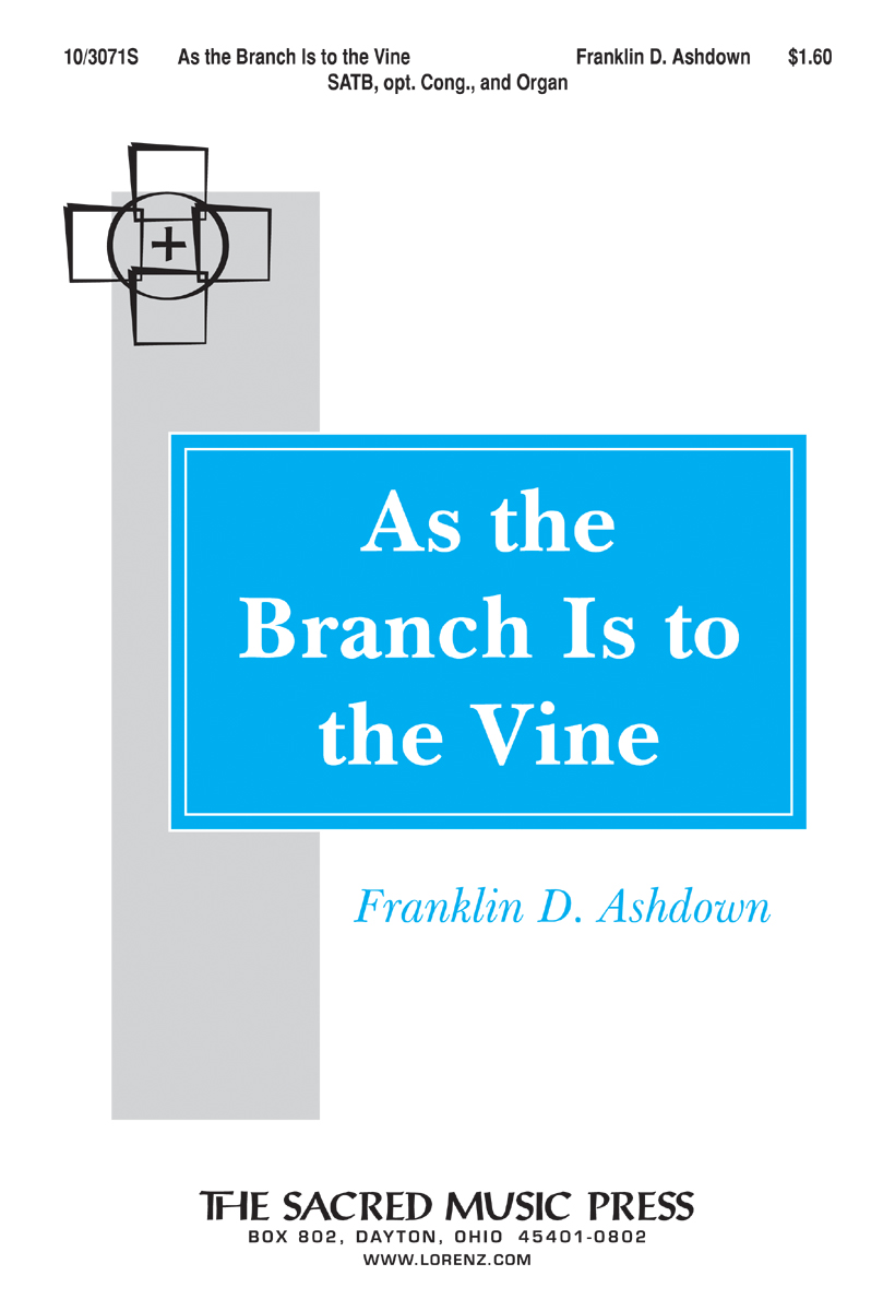 As the Branch Is to the Vine