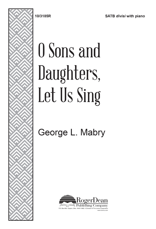 O Sons and Daughters, Let Us Sing