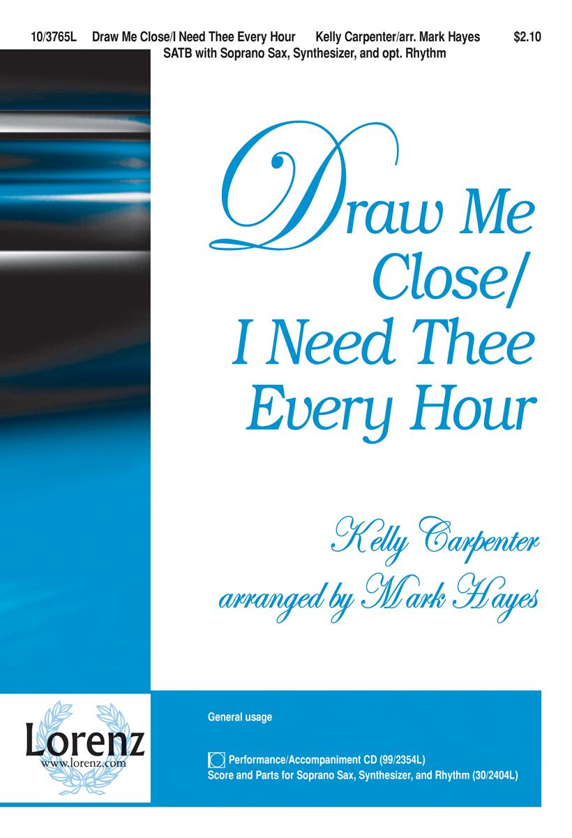 Draw Me Close/I Need Thee Every Hour