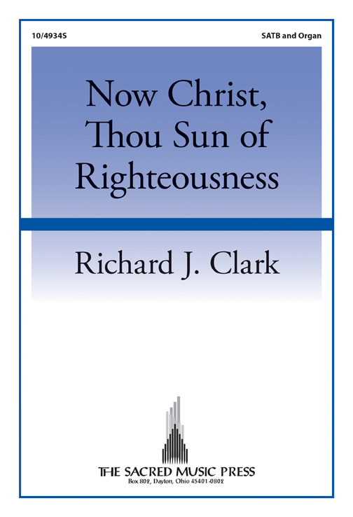 Now Christ, Thou Sun of Righteousness