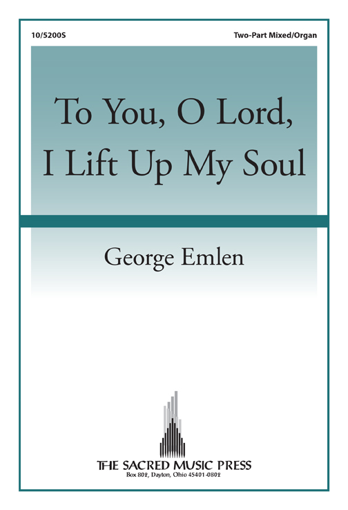 To You, O Lord, I Lift Up My Soul
