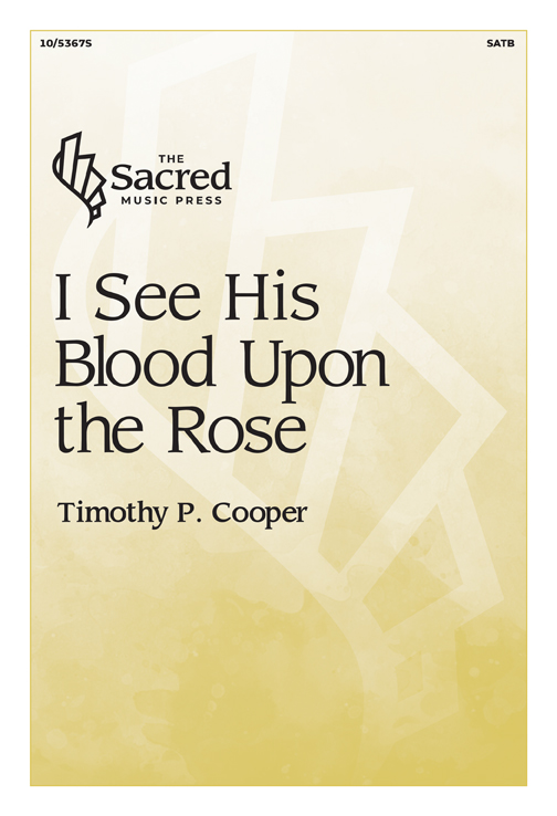 I See His Blood Upon the Rose