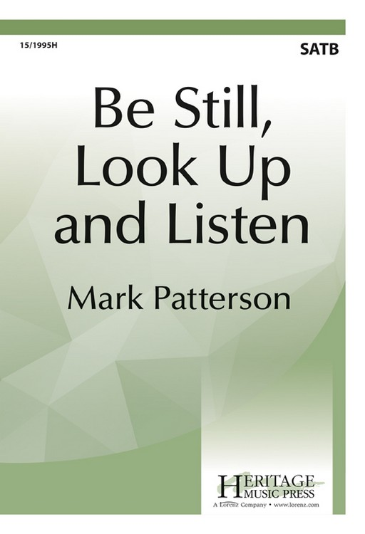Be Still, Look Up and Listen