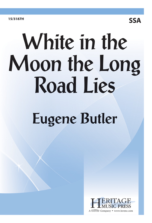 White in the Moon the Long Road Lies