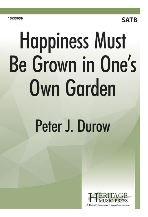 Happiness Must Be Grown in One's Own Garden