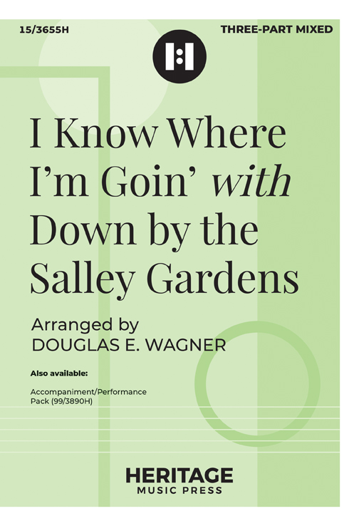I Know Where I'm Goin' with Down by the Salley Gardens