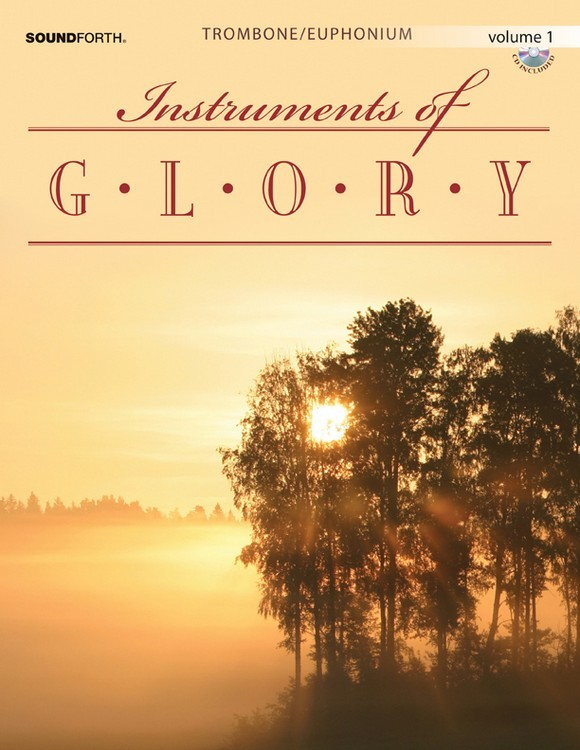 Instruments of Glory Vol. 1 - Trombone/Euphonium Book and CD