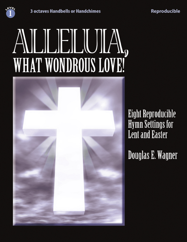 Alleluia, What Wondrous Love!