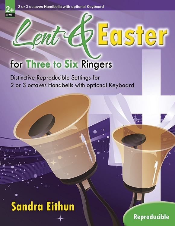 Lent & Easter for Three to Six Ringers