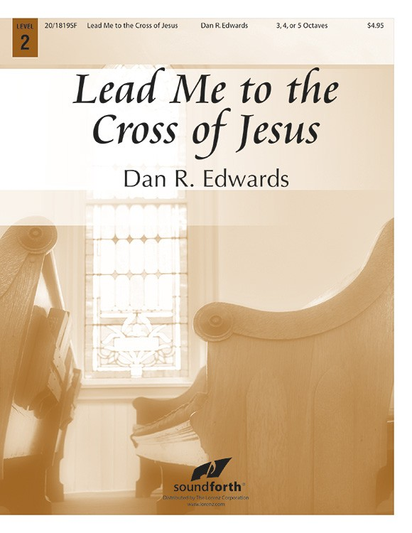 Lead Me to the Cross of Jesus
