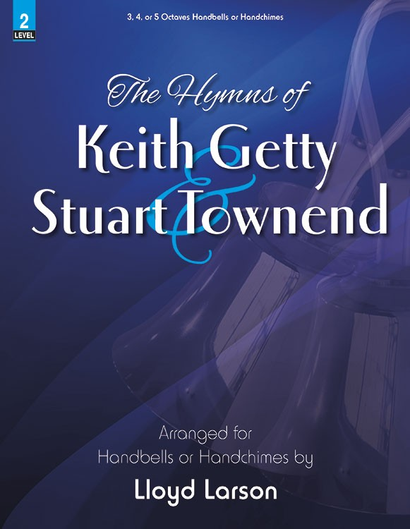 The Hymns of Keith Getty and Stuart Townend
