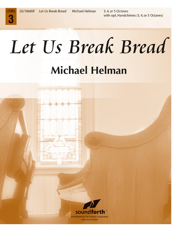 Let Us Break Bread