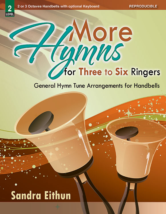 More Hymns for Three to Six Ringers