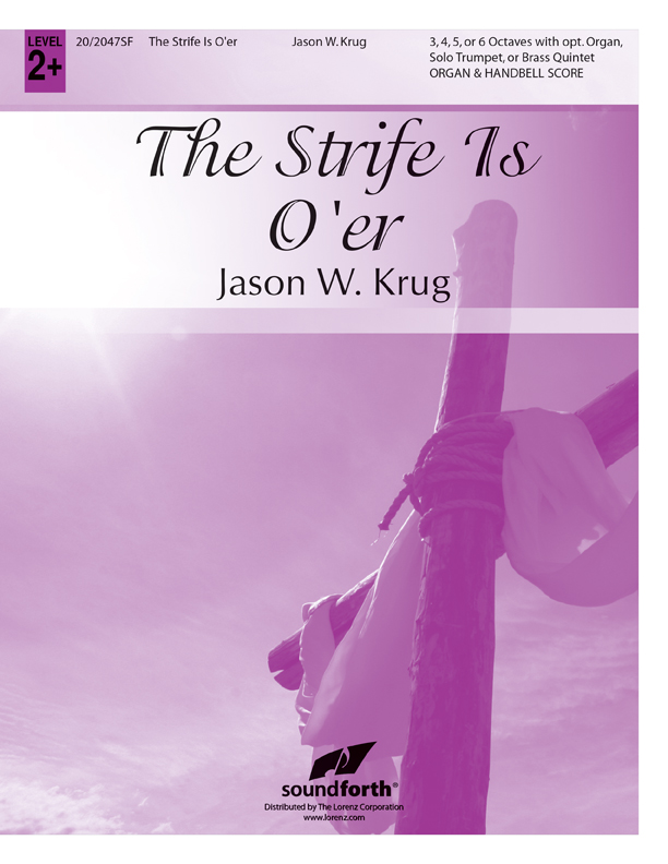 The Strife Is O'er - Organ and Handbell Score