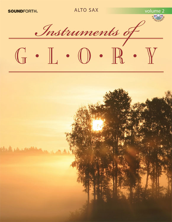 Instruments of Glory, Vol. 2 - Alto Sax Book and CD