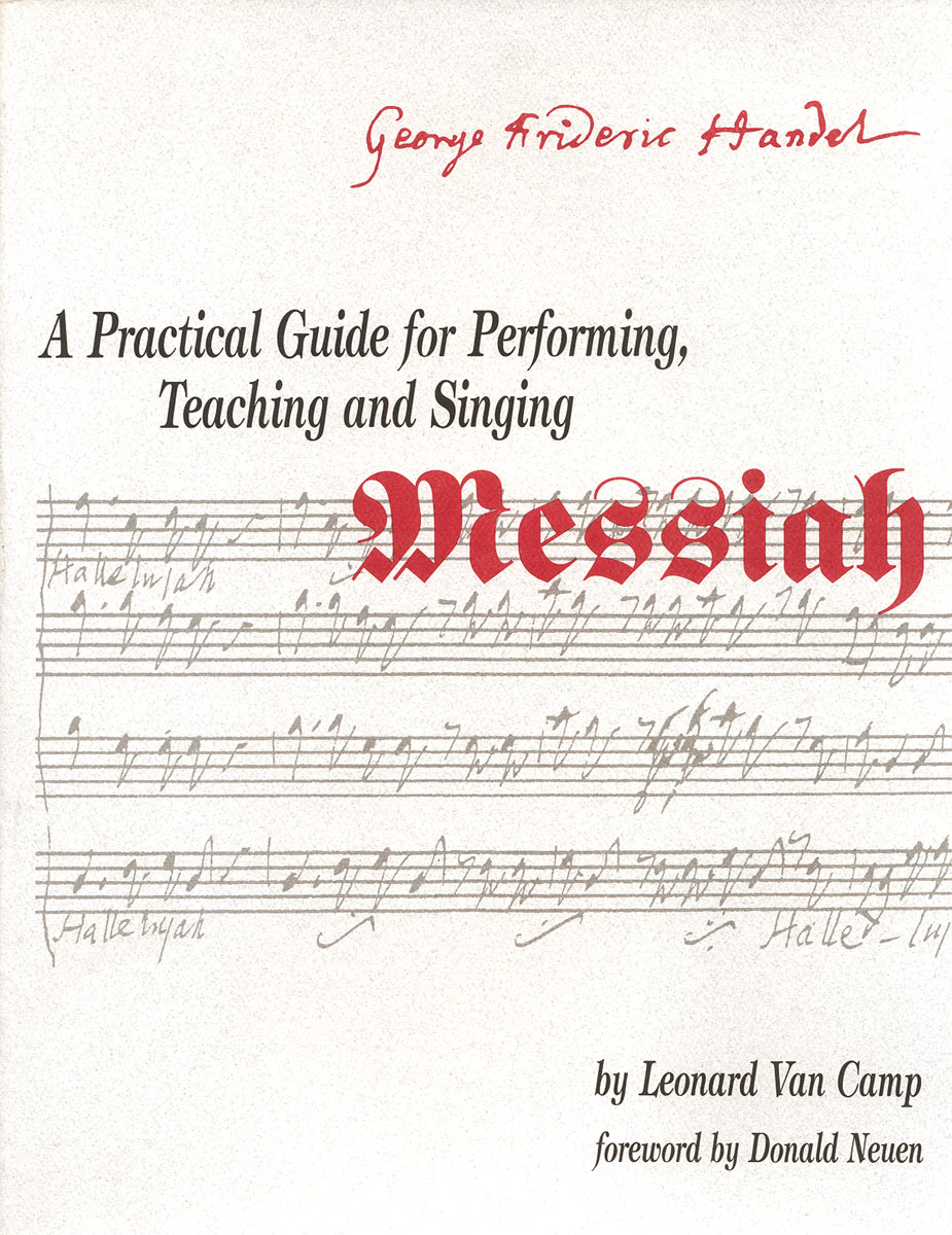 Practical Guide for Performing, Teaching, and Singing Messiah
