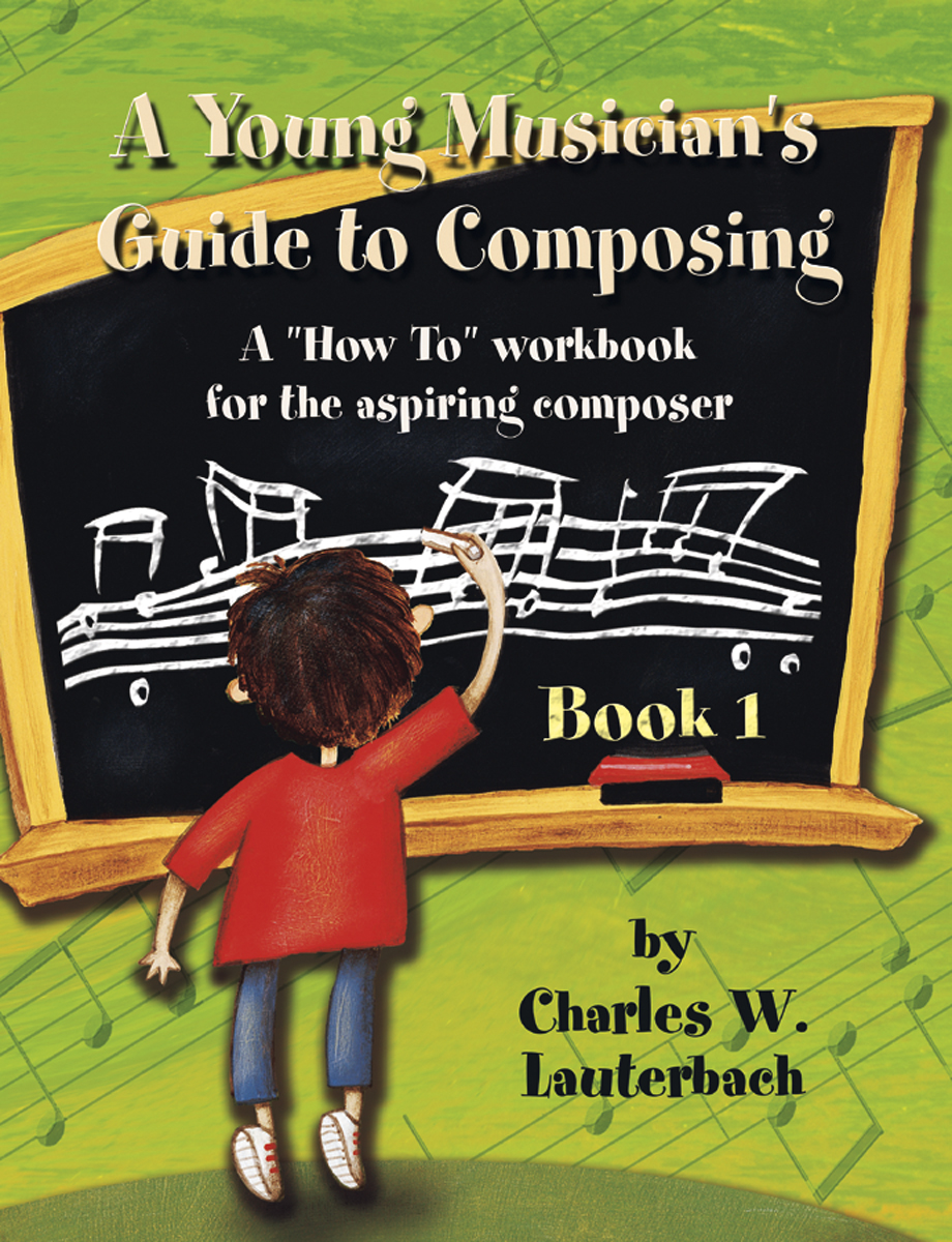 A Young Musician's Guide to Composing: Student Workbook
