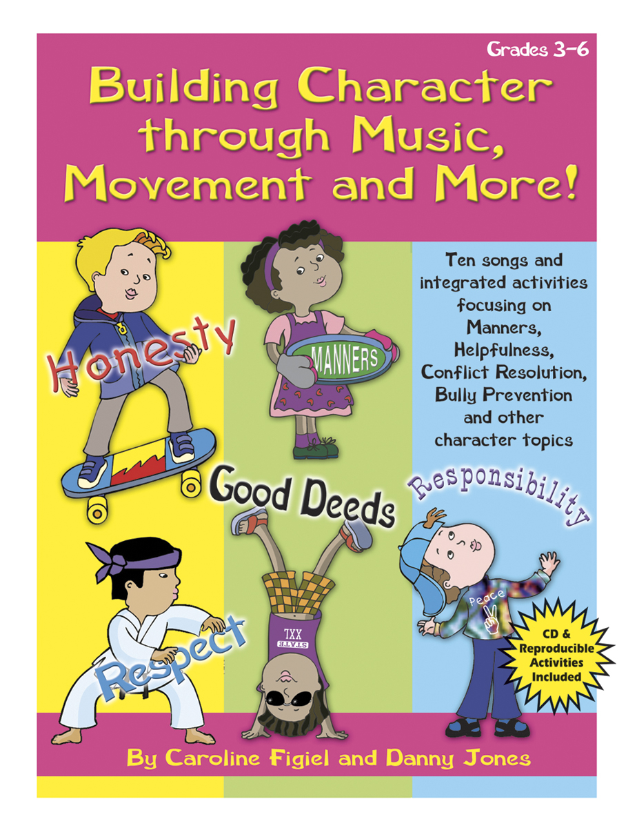 Building Character through Music, Movement and More!