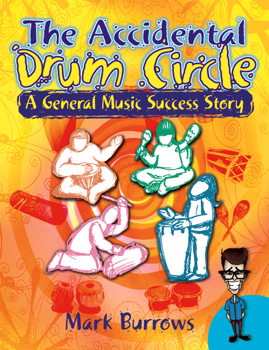 The Accidental Drum Circle: A General Music Success Story