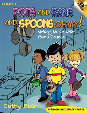 Pots and Pans and Spoons, Oh My!