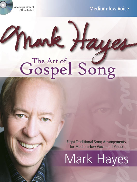 Mark Hayes: The Art of Gospel Song - Medium-low Voice