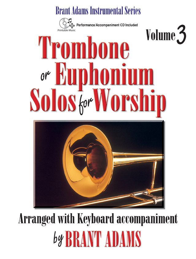 Trombone or Euphonium Solos for Worship, Vol. 3