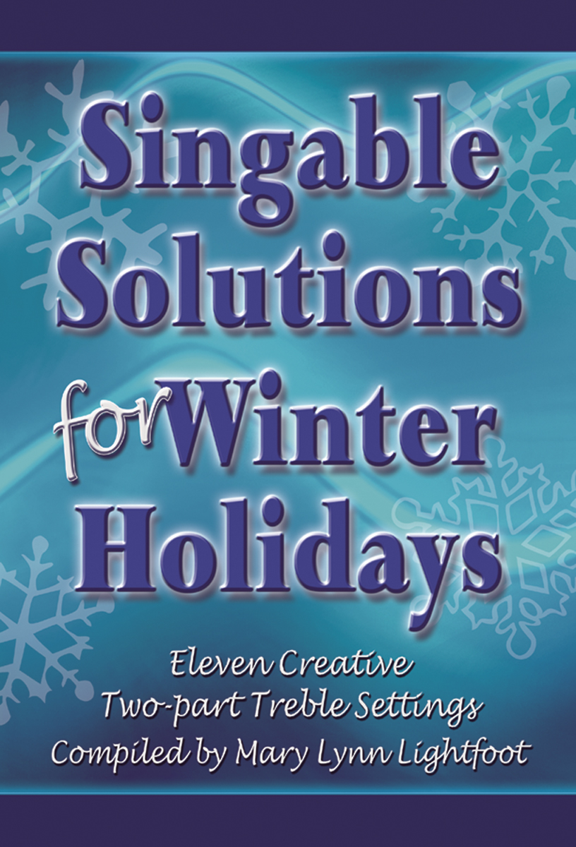 Singable Solutions for Winter Holidays