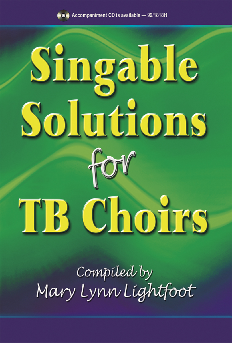 Singable Solutions for TB Choirs