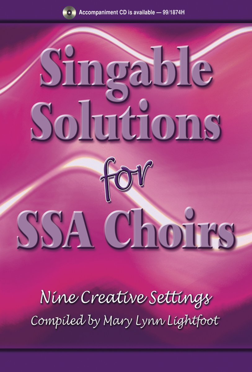 Singable Solutions for SSA Choirs