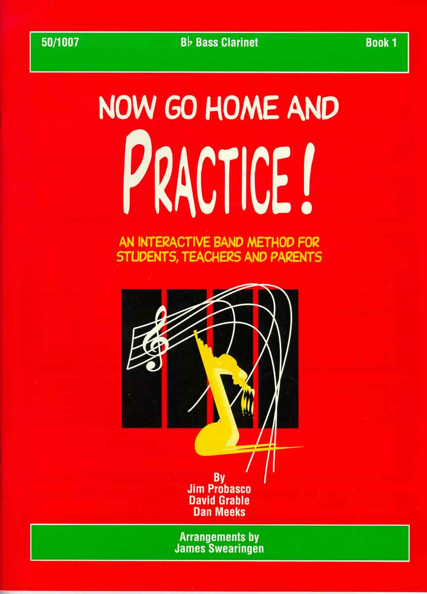Now Go Home And Practice Book 1 Bass Clarinet