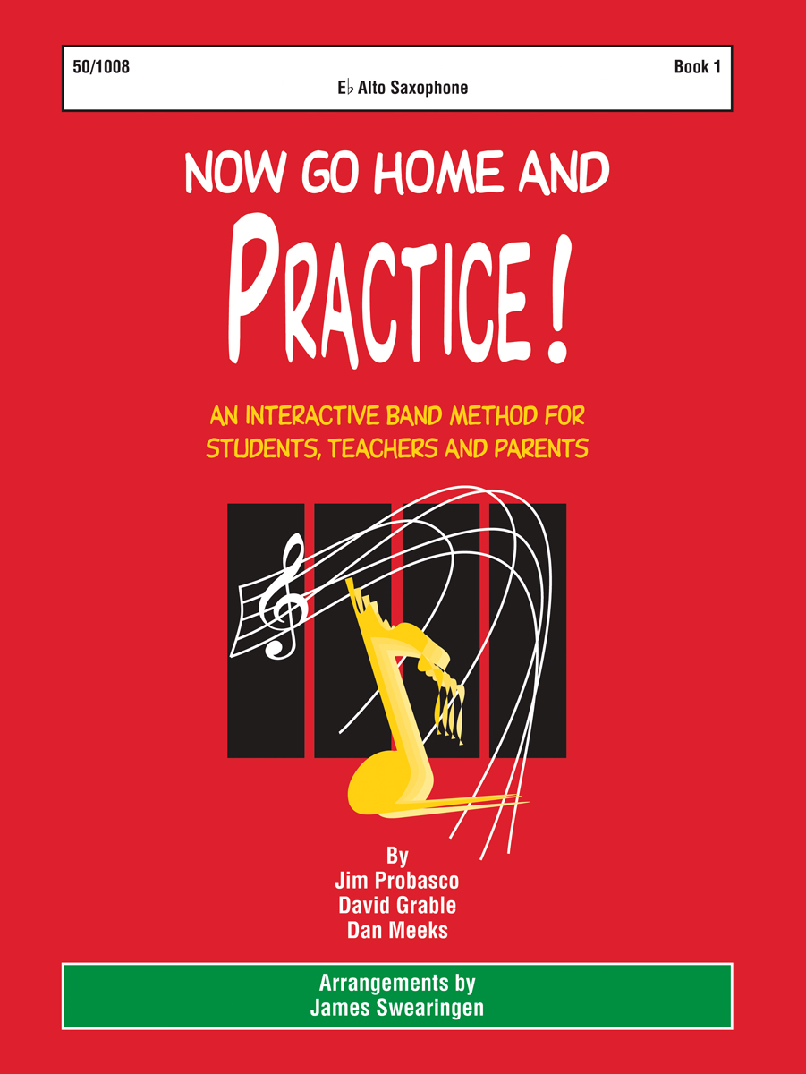 Now Go Home And Practice Book 1 Alto Sax