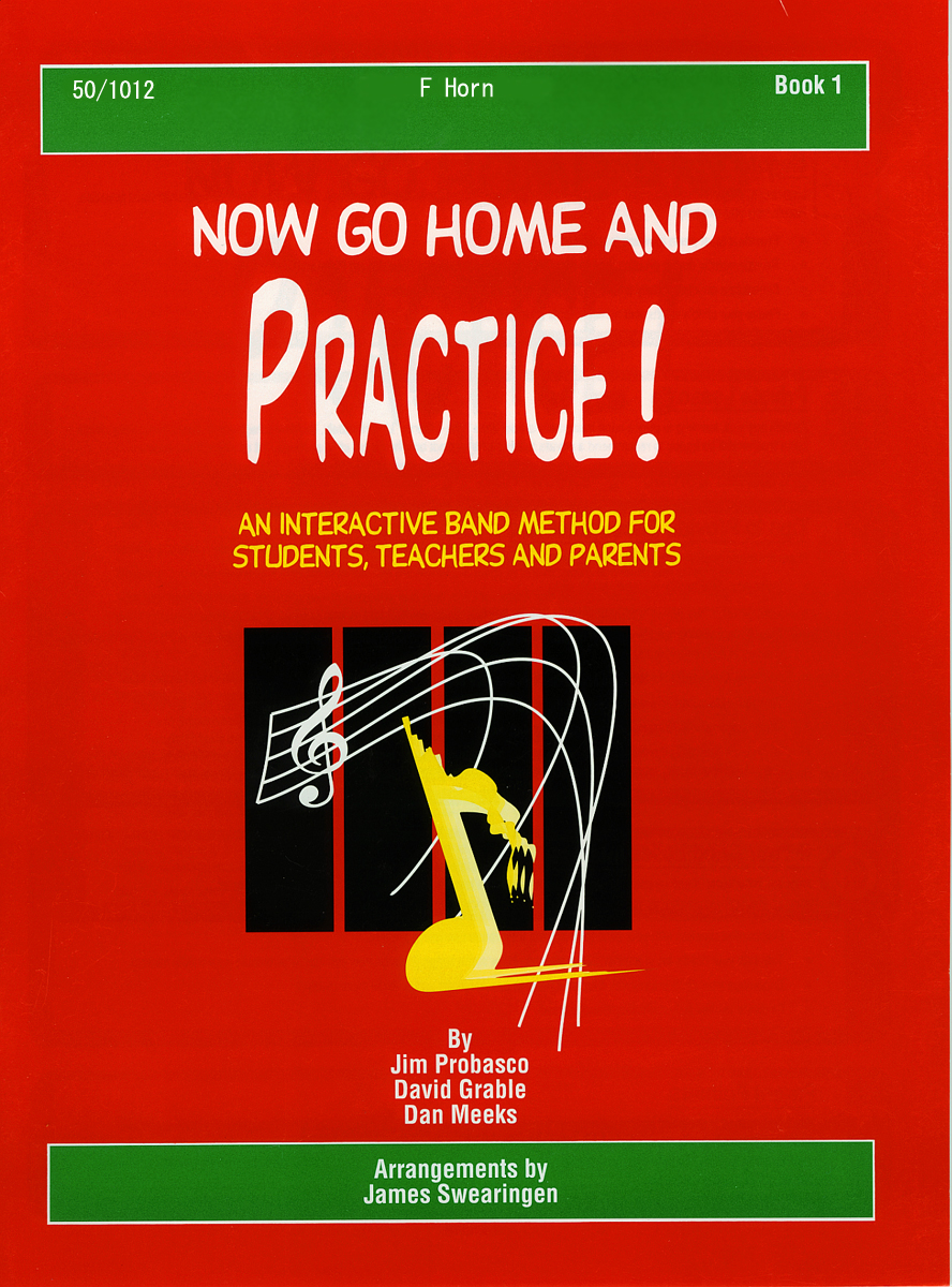 Now Go Home And Practice Book 1 F Horn