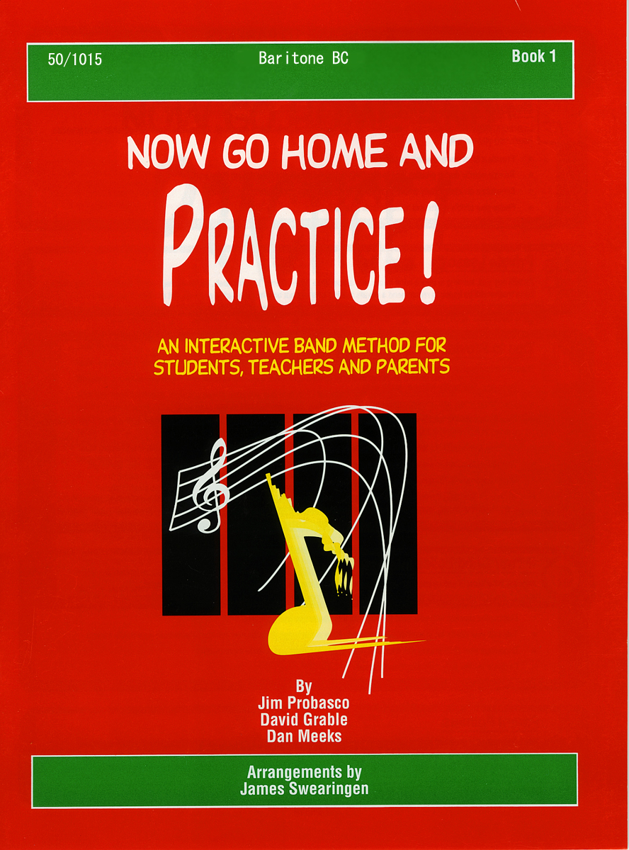 Now Go Home And Practice Book 1 Baritone BC