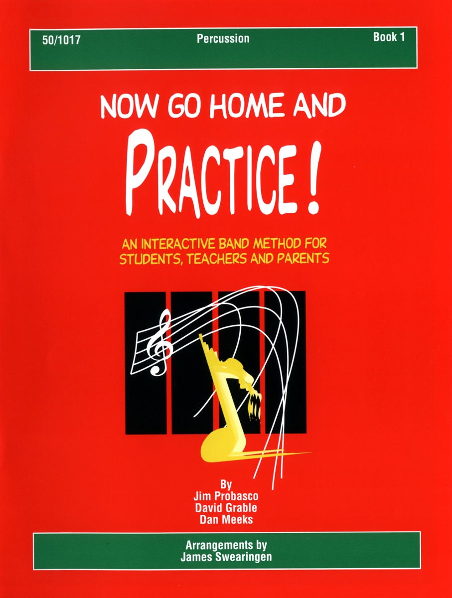 Now Go Home And Practice Book 1 Percussion
