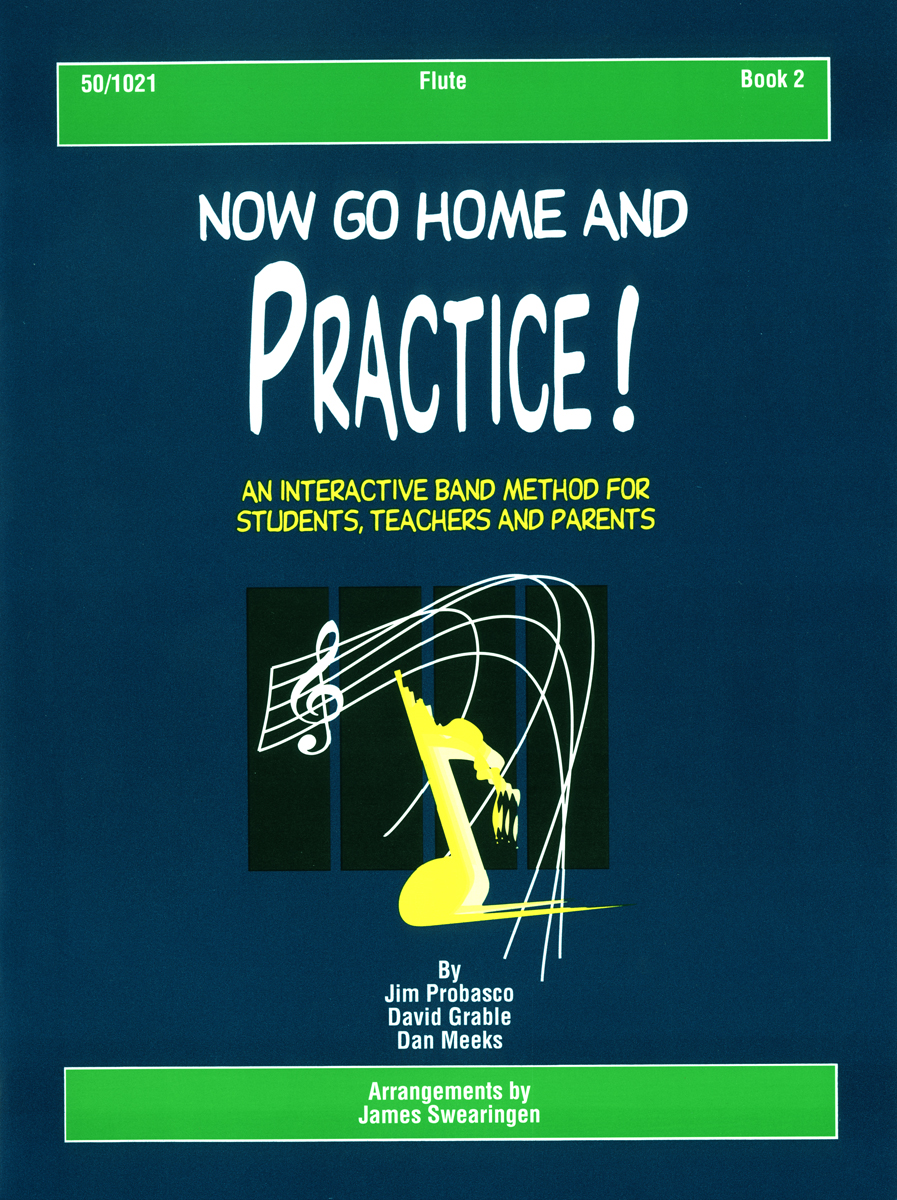 Now Go Home And Practice Book 2 Flute