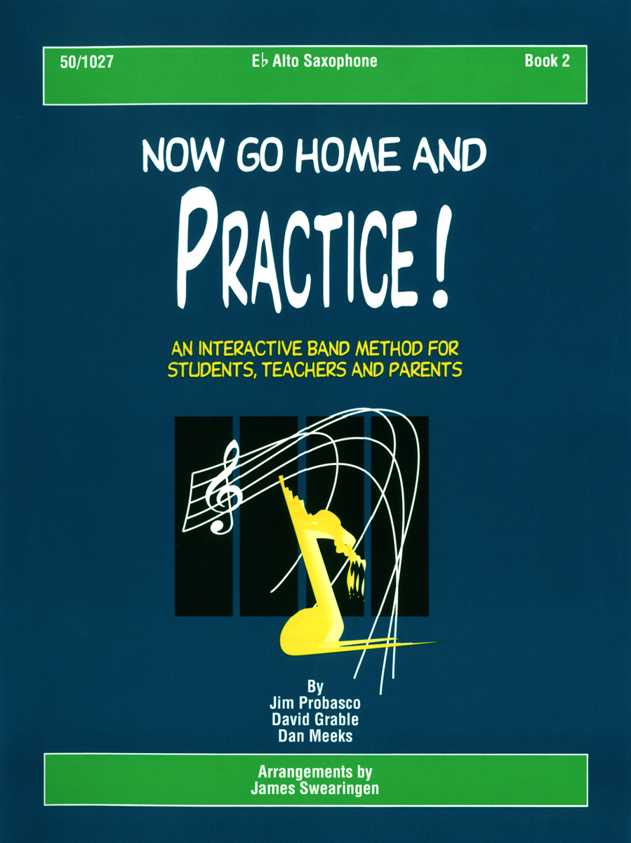 Now Go Home And Practice Book 2 Alto Sax