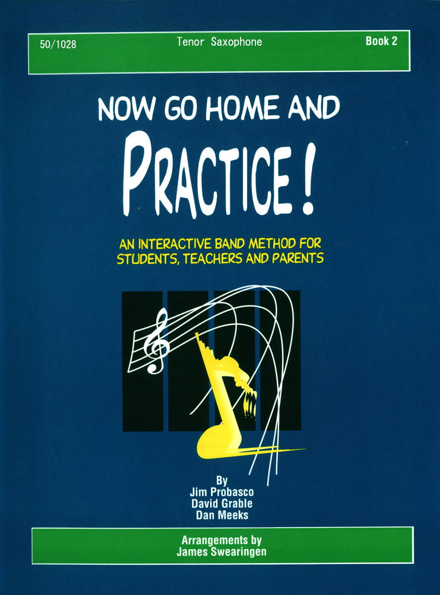 Now Go Home And Practice Book 2 Tenor Sax