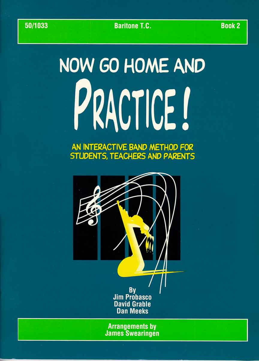 Now Go Home And Practice Book 2 Baritone TC