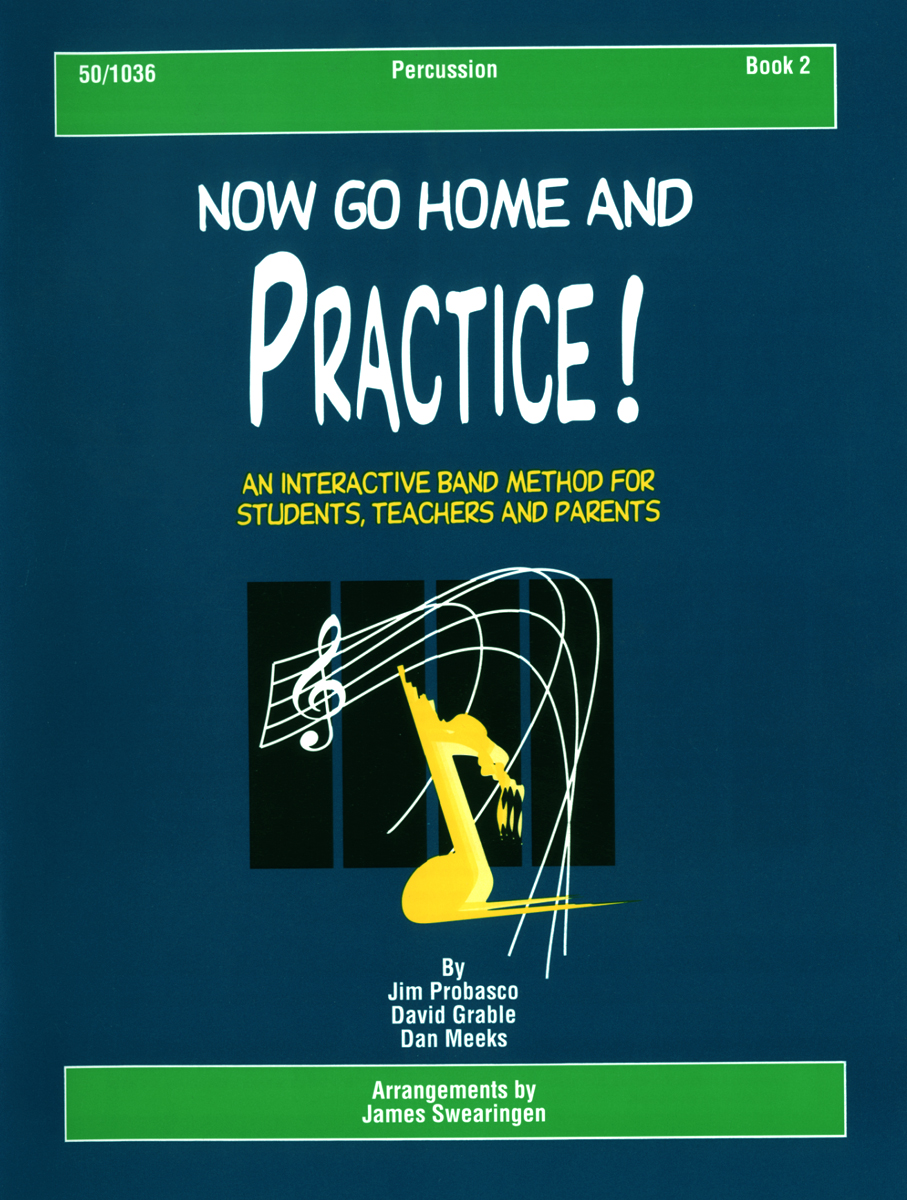 Now Go Home And Practice Book 2 Percussion