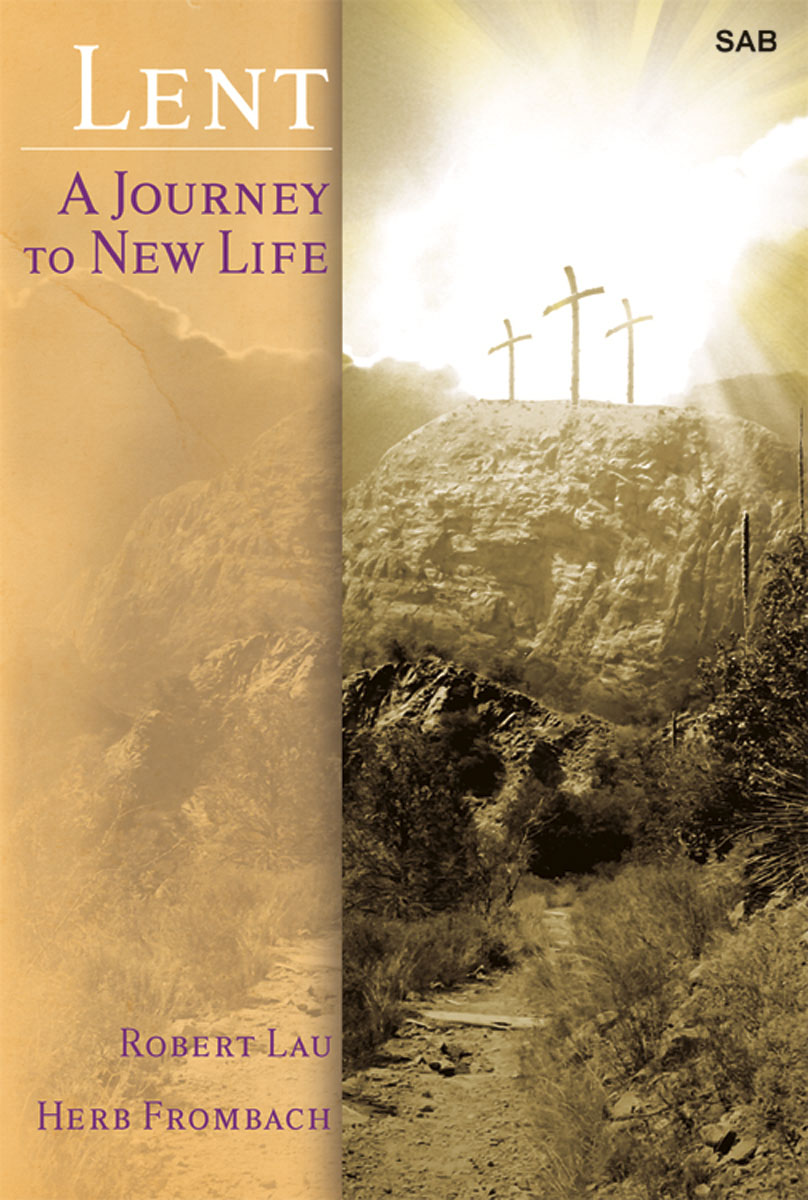Lent: A Journey to New Life - Perf CD/SATB Score Combination