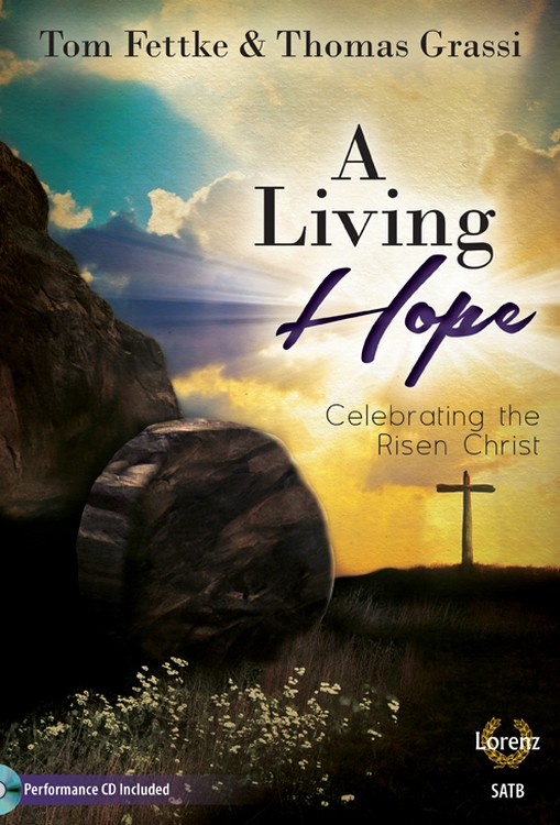A Living Hope - SATB with Performance CD