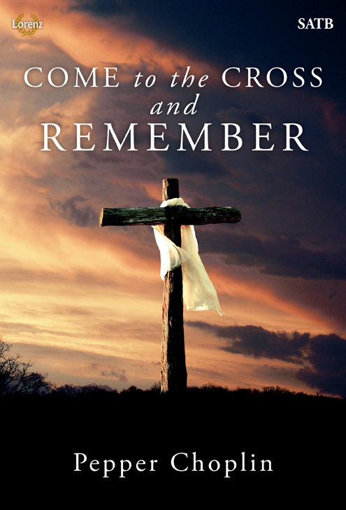 Come to the Cross and Remember