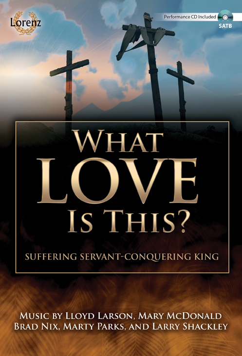 What Love Is This? - SATB Score with Performance CD