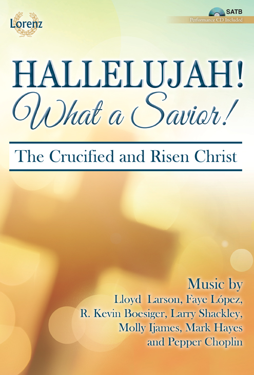 Hallelujah! What a Savior! - SATB with Performance CD
