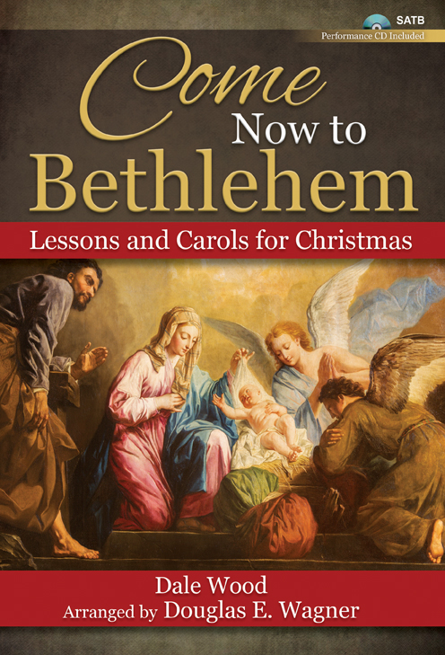 Come Now to Bethlehem - SATB with Performance CD